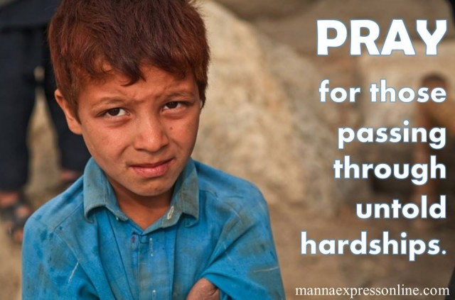 Pray for those experiencing hardship